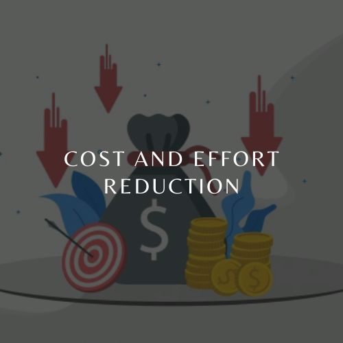 Cost and Efforts Reduction